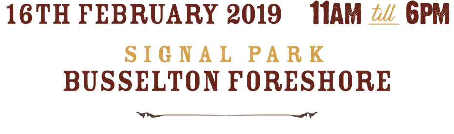 16th February 2019 11am - 6pm Signal Park,Busselton Foreshore